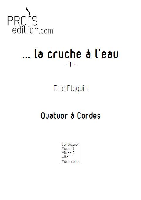 La cruche à l'eau - Quatuor à Cordes - PLOQUIN E. - page de garde