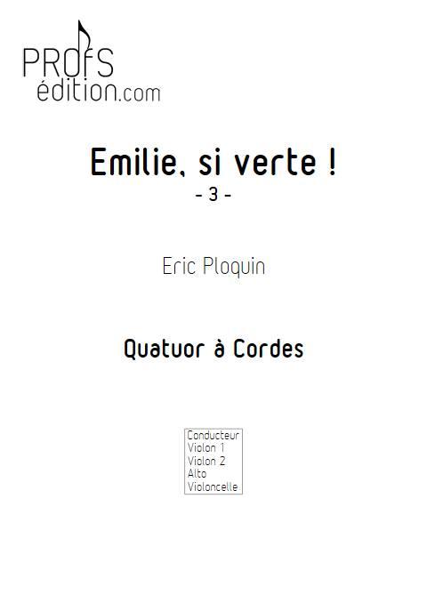 Emilie si verte - Quatuor à Cordes - PLOQUIN E. - page de garde