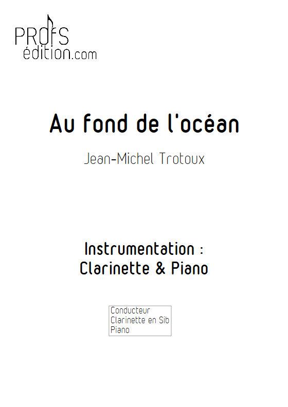Au fond de l'Océan - Clarinette & Piano - TROTOUX J. M. - page de garde