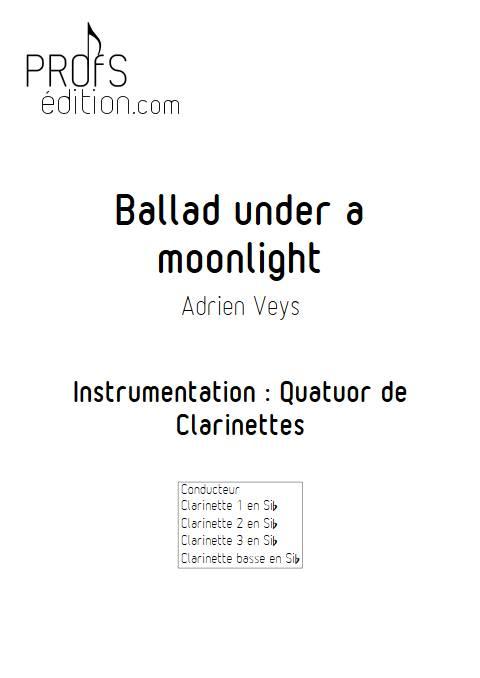 Ballad under a moonlight - Quatuor de Clarinettes - VEYS A. - page de garde