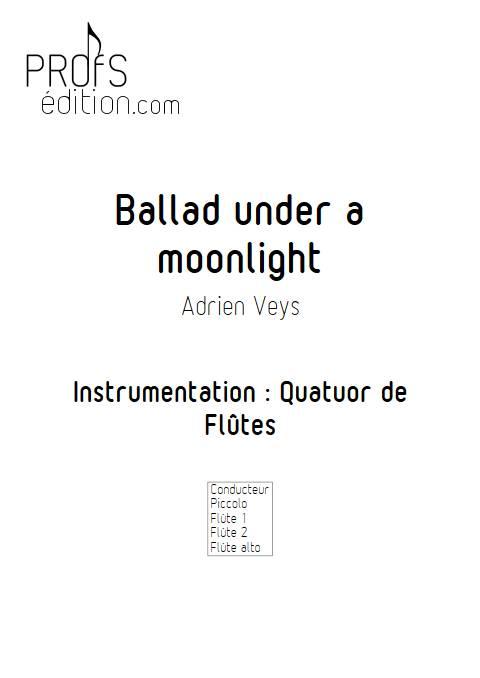 Ballad under a moonlight - Ensemble de Flûtes - VEYS A. - page de garde