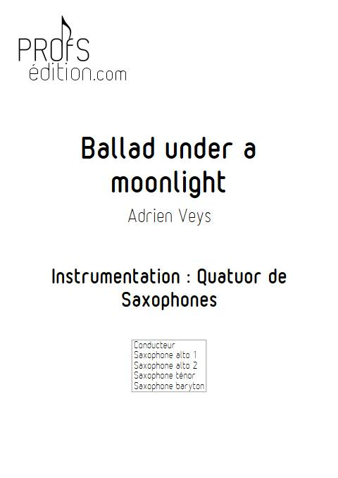 Ballad under a moonlight - Quatuor de Saxophones- VEYS A. - page de garde