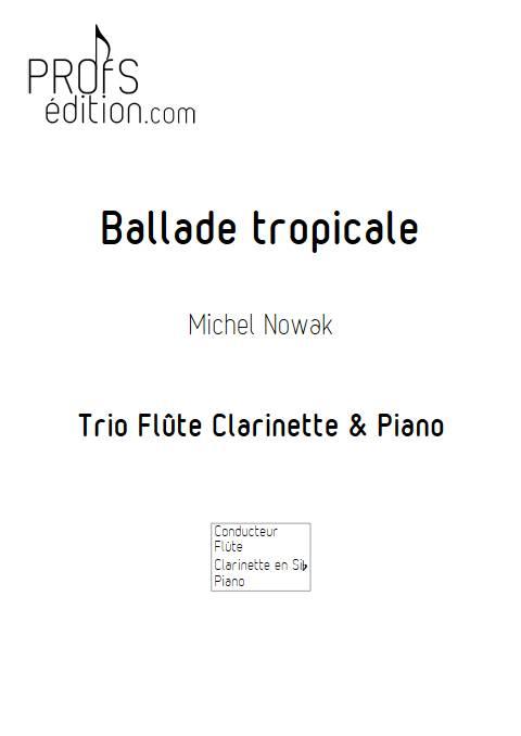 Ballade tropicale - Trio Flûte Clarinette Piano - NOWAK M. - page de garde