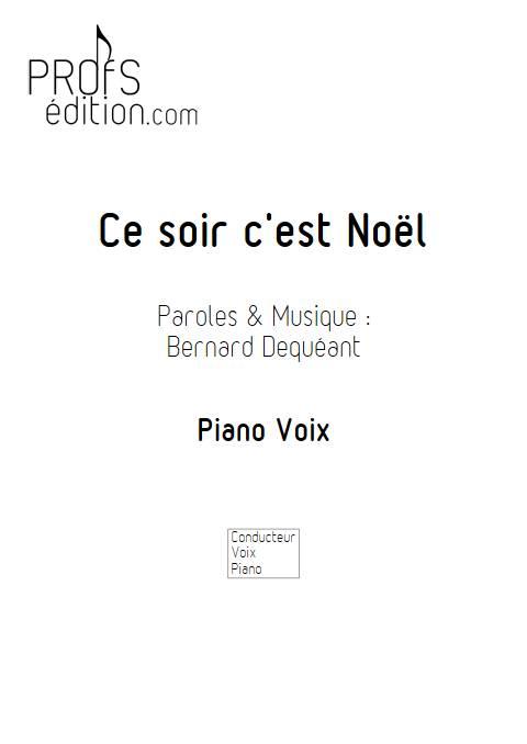 Ce soir c'est Noël - Piano Voix - DEQUEANT B. - page de garde