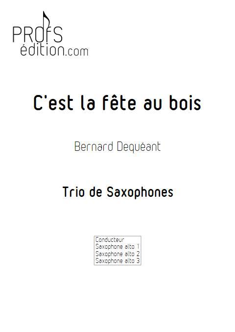 C'est la fête au bois - Trio de Saxophones - DEQUEANT B. - page de garde