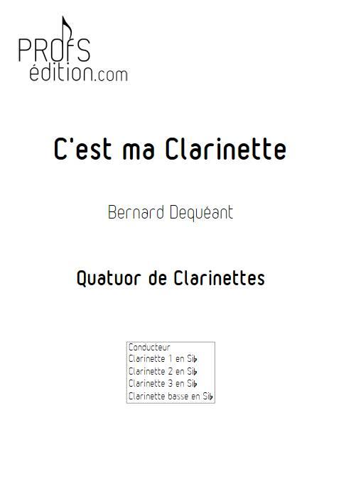 C'est ma clarinette - Quatuor de Clarinettes - DEQUEANT B. - page de garde