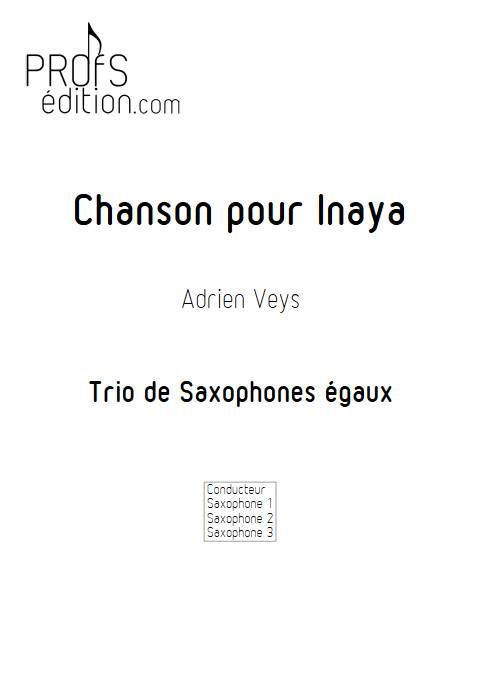 Chanson pour Inaya - Trio de Saxophones - VEYS A. - page de garde