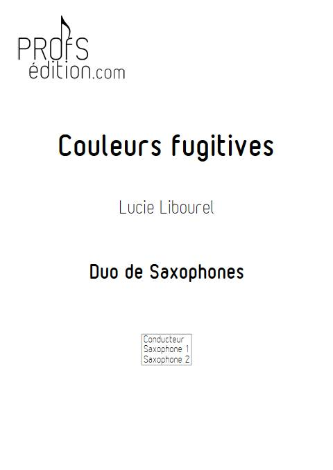 Couleurs fugitives - Duo de Saxophones - LIBOUREL L. - page de garde