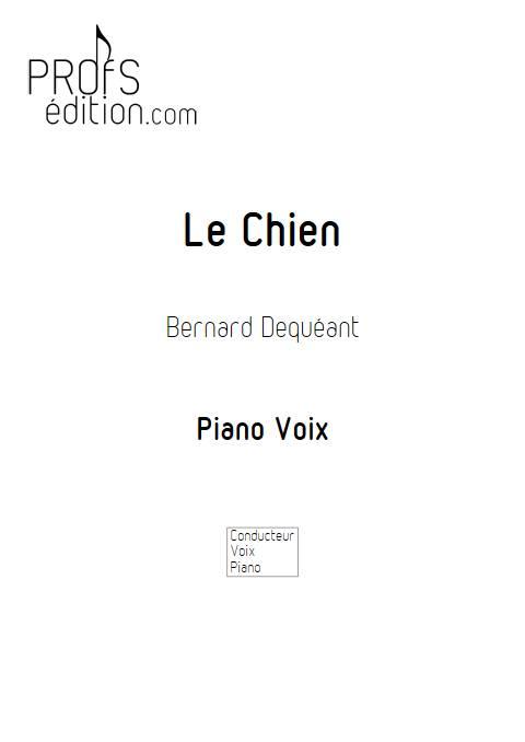 Le Chien - Piano Voix - DEQUEANT B. - page de garde