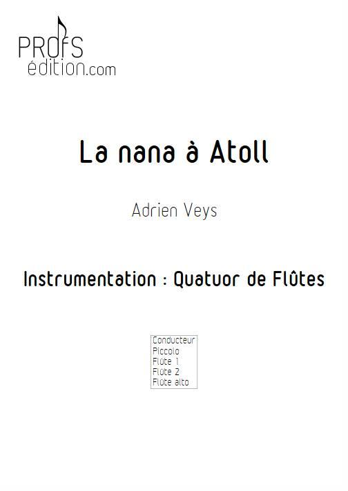 La Nana à Atoll - Quatuor de Flûtes - VEYS A. - page de garde