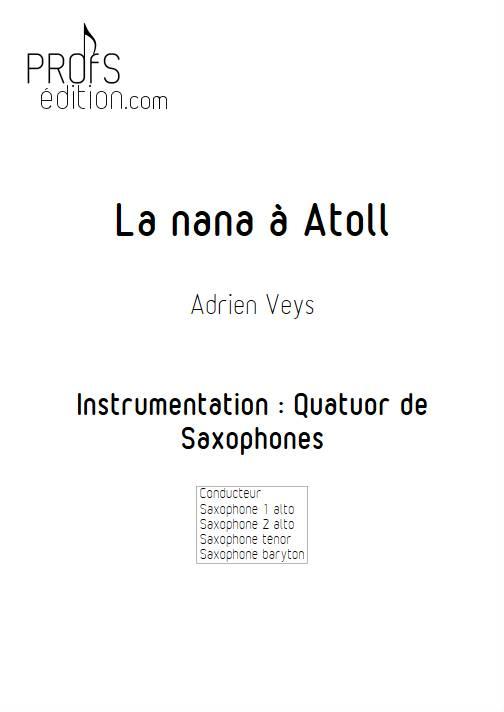 La Nana à Atoll - Quatuor de Saxophones - VEYS A. - page de garde