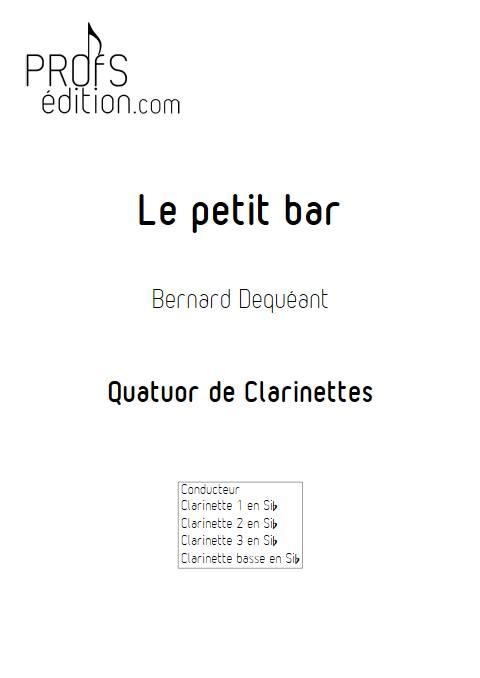 Le petit bar - Quatuor de Clarinettes - DEQUEANT B. - page de garde