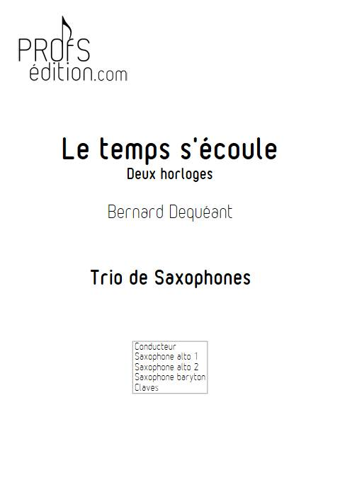 Le temps s'écoule - Trio de Saxophones - DEQUEANT B. - page de garde