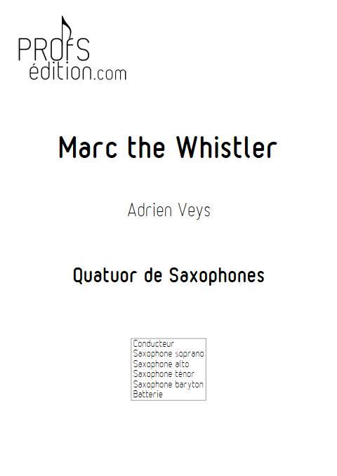 Marc the Whistler - Quatuor de Saxophones - VEYS A. - page de garde