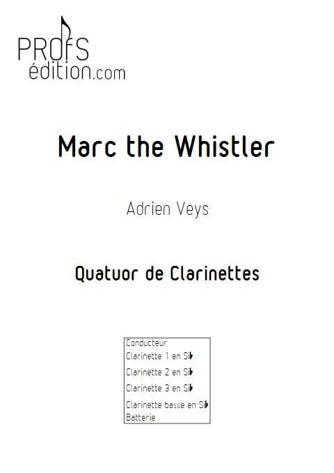 Marc the Whistler - Quatuor de Clarinettes - VEYS A. - page de garde
