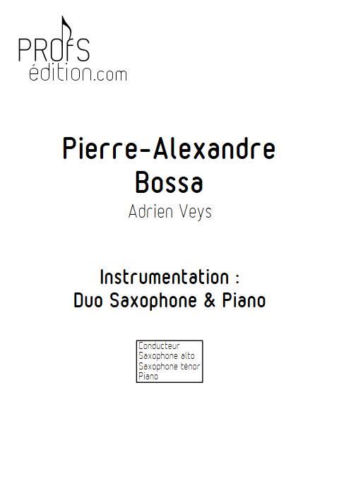 Pierre-Alexandre Bossa - Duo Saxophone Piano - VEYS A. - page de garde
