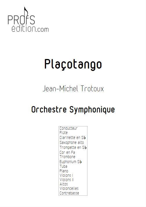 Plaçotango - Orchestre Symphonique - TROTOUX JM - page de garde