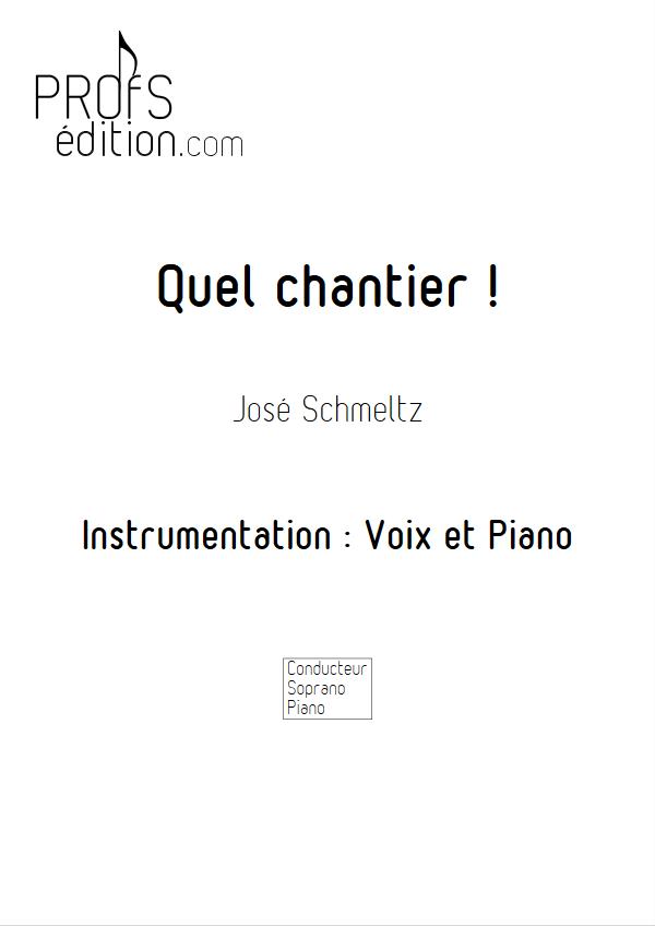Quel chantier - Voix & Piano - SCHMELTZ J. - page de garde