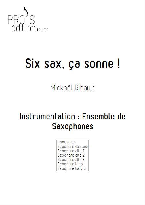 Six sax, ça sonne - Ensemble de Saxophones - RIBAULT M. - page de garde