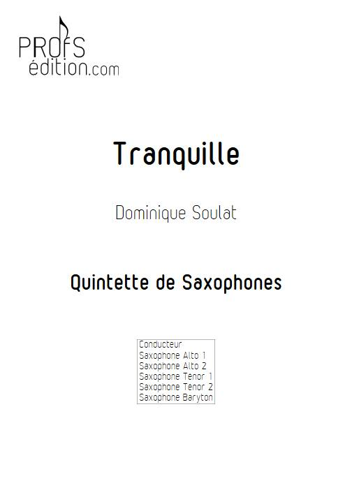 Tranquille - Quintette de Saxophones - SOULAT D. - page de garde