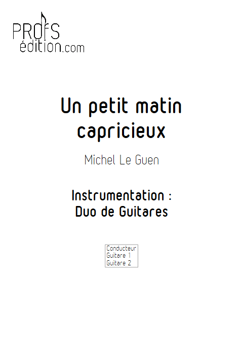 Un petit matin capricieux - Duo de Guitares - LE GUEN M. - page de garde