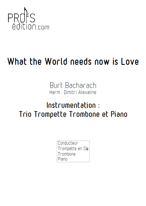 What The World Needs Now is Love - Trio Trompette Trombone Piano - BACHARACH B. - page de garde