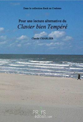 Pour une lecture alternative du Clavier Bien Tempéré - Analyse - CHARLIER C.