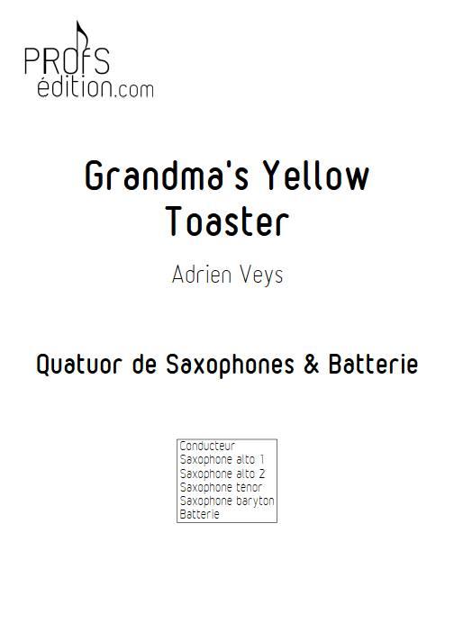 Grandma's Yellow Toaster - Quatuor de Saxophones - VEYS A. - page de garde