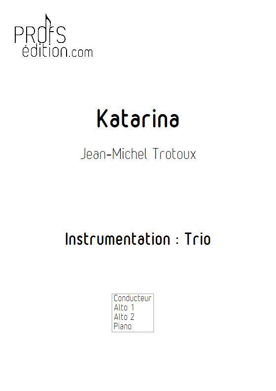 Katarina - Trio 2 Altos et Piano - TROTOUX J. M. - page de garde
