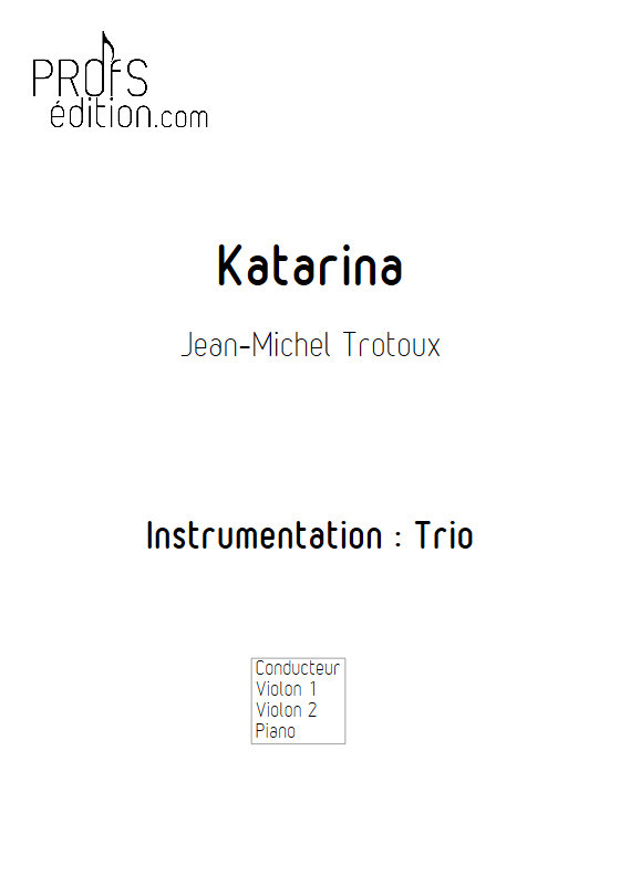 Katarina - Trio 2 Violons et Piano - TROTOUX J. M. - page de garde