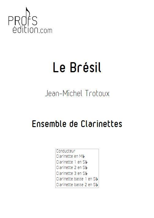 le Brésil - Ensemble de Clarinettes - TROTOUX J-M. - page de garde
