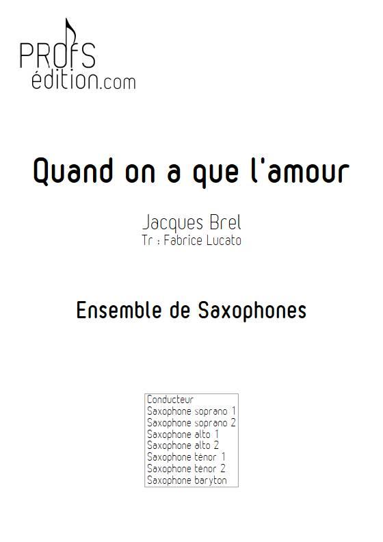 Quand on a que l'amour - Ensemble de Saxophones - BREL J. - page de garde