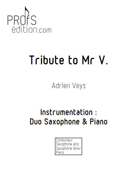 Tribute to Mr V - Duo Saxophone Piano - VEYS A. - page de garde