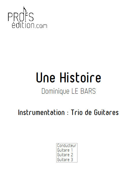 Une Histoire - Trios Guitare - LE BARS D. - page de garde